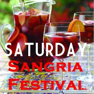 *SATURDAY SANGRIA FESTIVAL 7/8